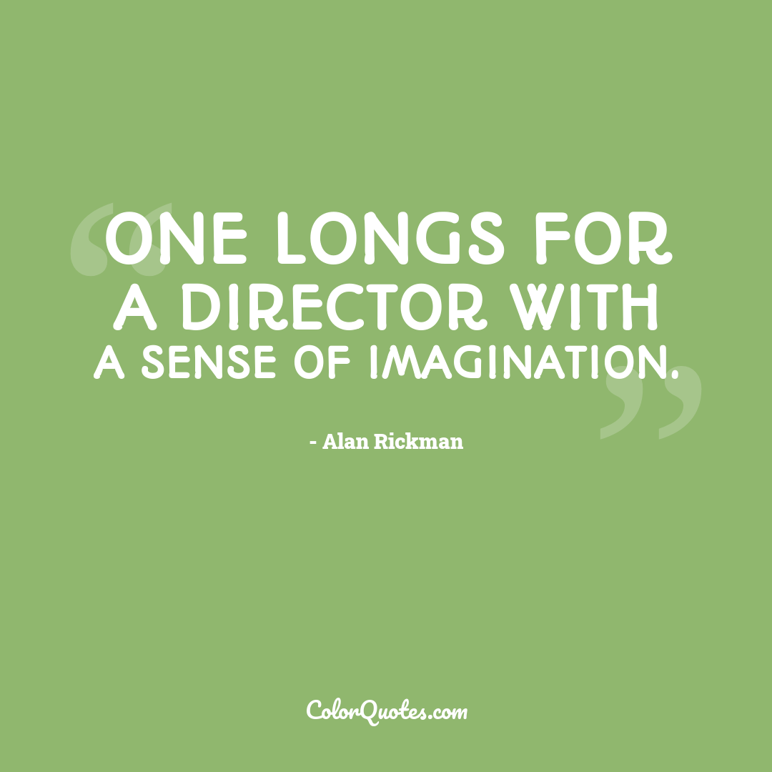 One longs for a director with a sense of imagination.