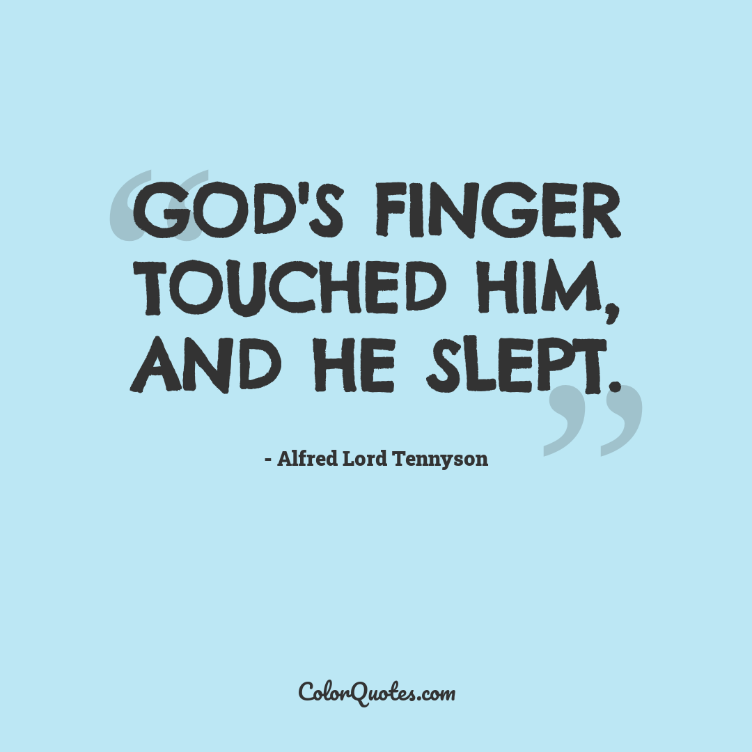 God's finger touched him, and he slept.