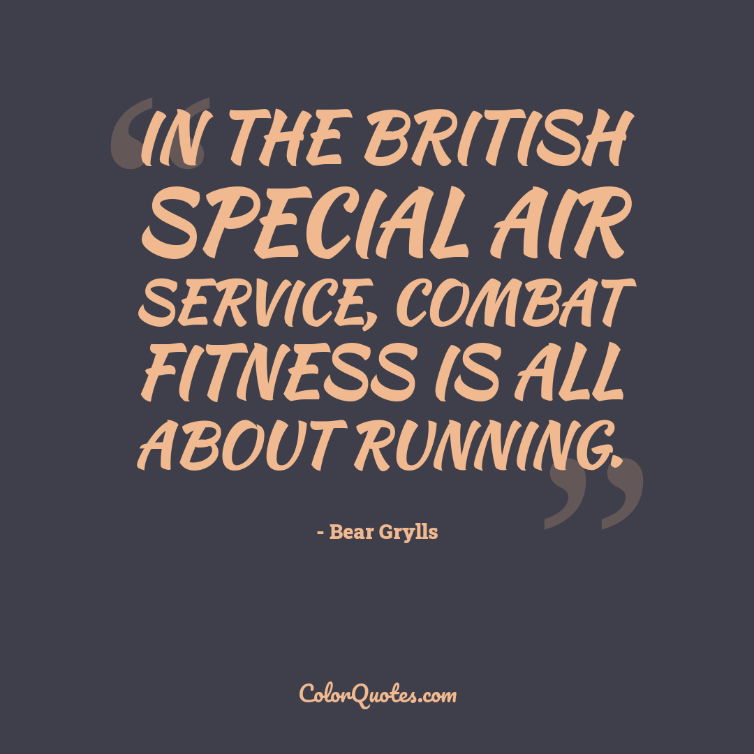 In the British Special Air Service, combat fitness is all about running.