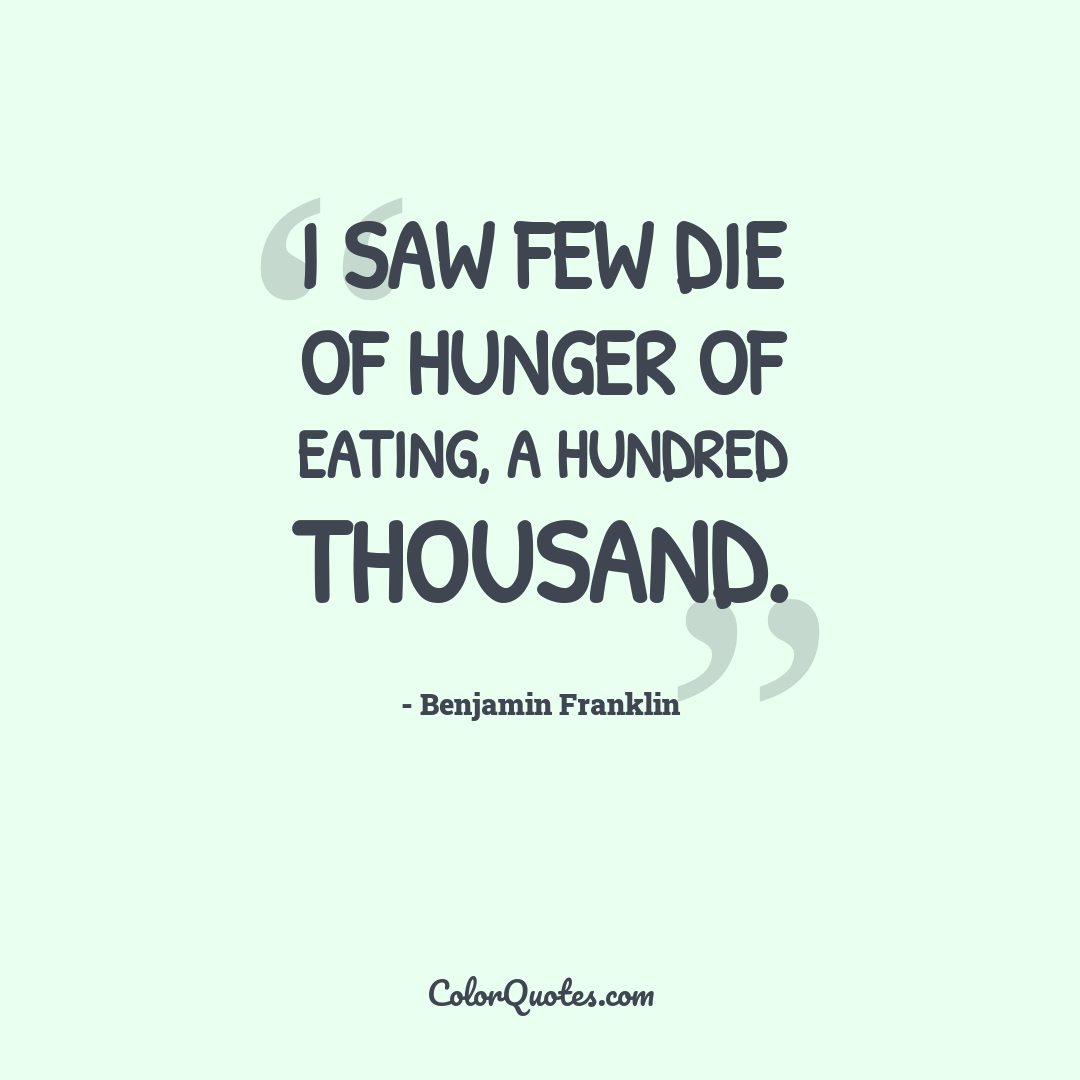 I saw few die of hunger of eating, a hundred thousand.