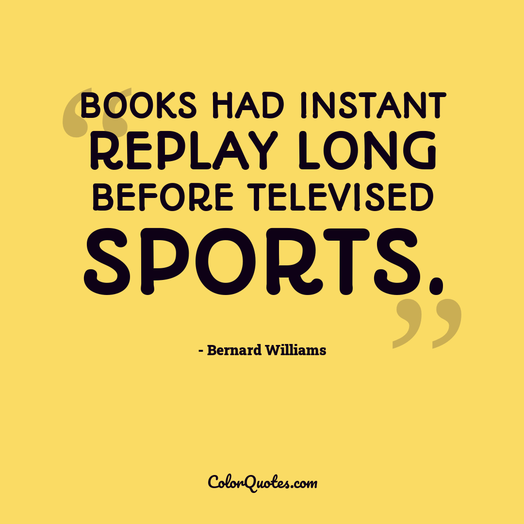 Books had instant replay long before televised sports.