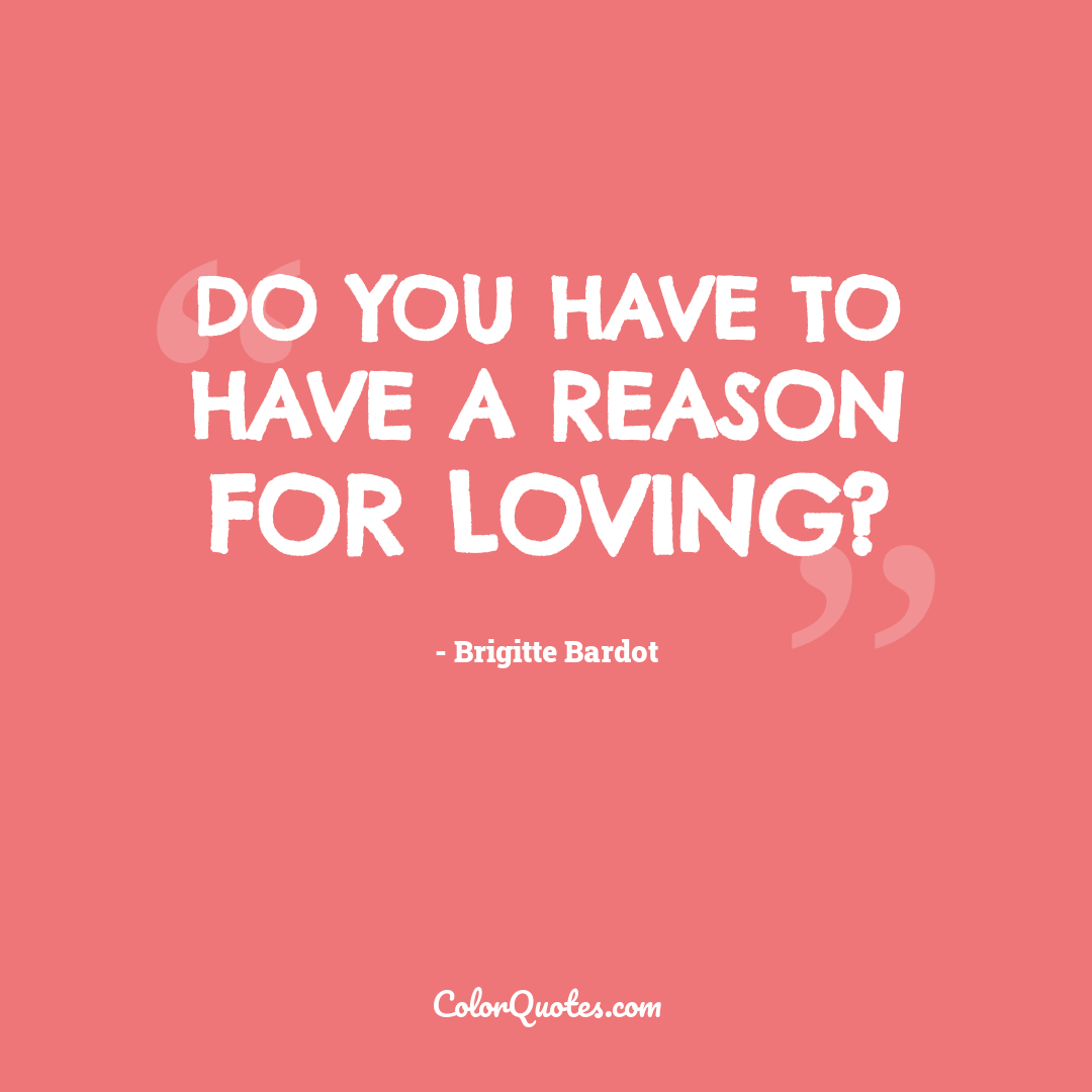 Do you have to have a reason for loving?