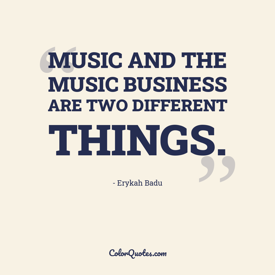 Music and the music business are two different things.