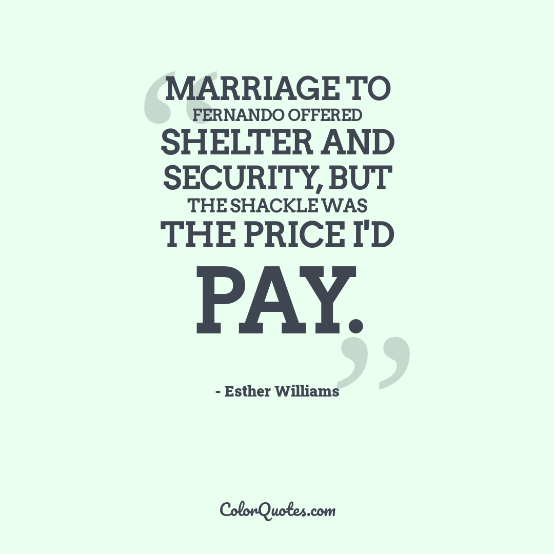 Marriage to Fernando offered shelter and security, but the shackle was the price I'd pay.