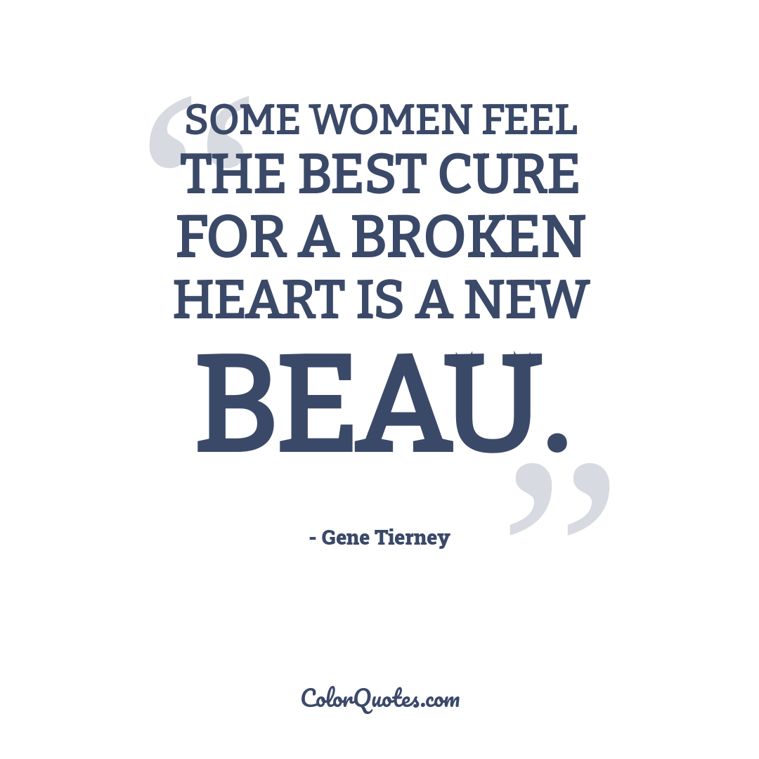 Some women feel the best cure for a broken heart is a new beau.
