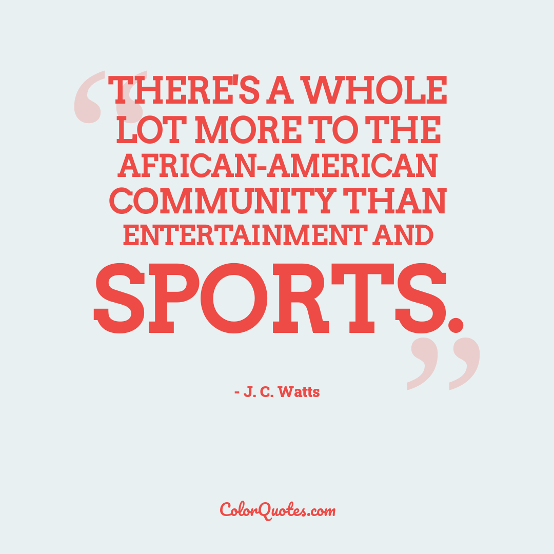 There's a whole lot more to the African-American community than entertainment and sports.