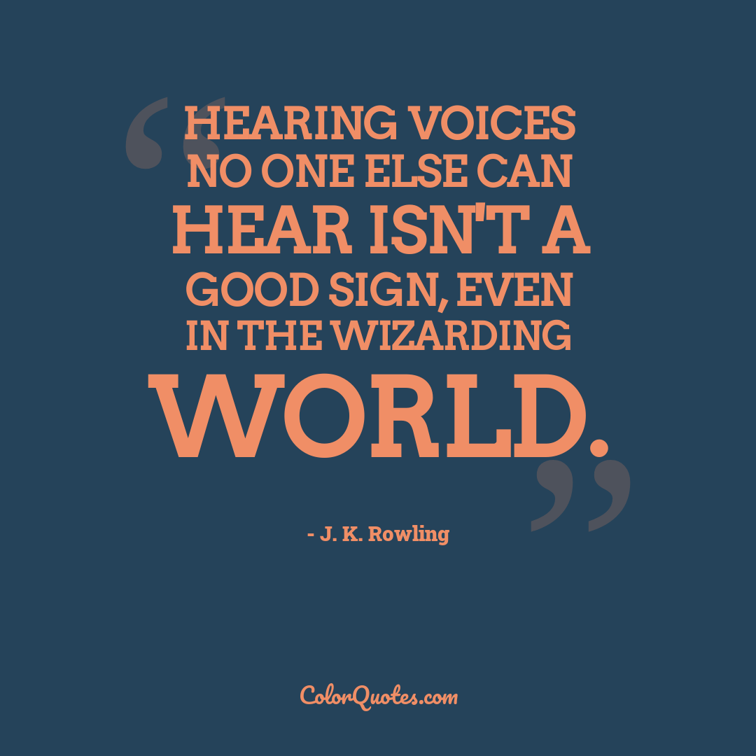 Hearing voices no one else can hear isn't a good sign, even in the wizarding world.