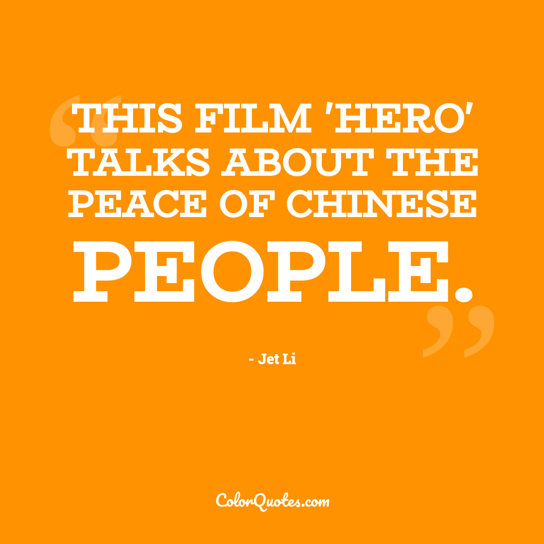 This film 'Hero' talks about the peace of Chinese people.