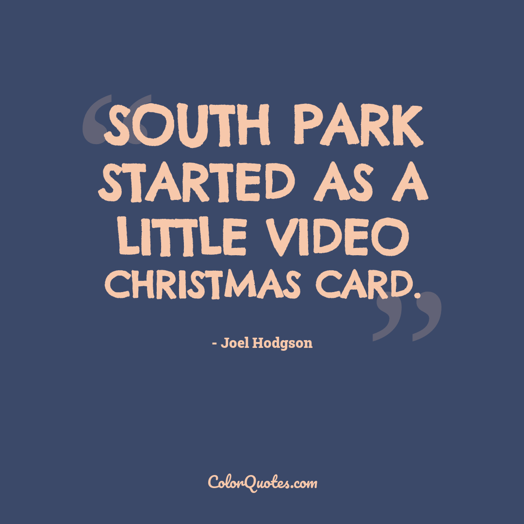 South Park started as a little video Christmas card.