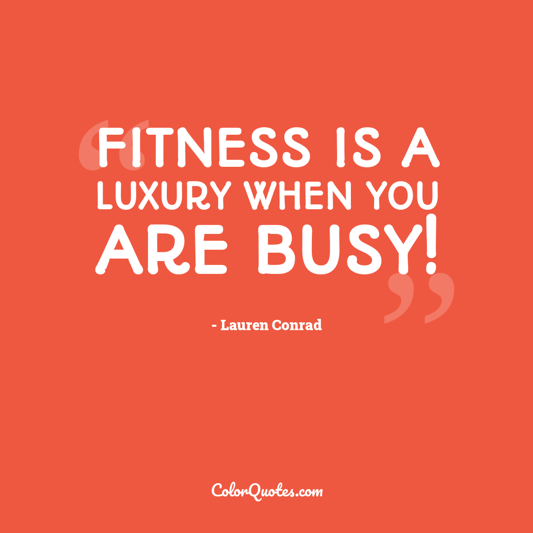 Fitness is a luxury when you are busy!