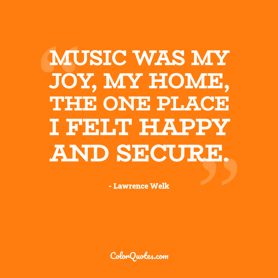 Music was my joy, my home, the one place I felt happy and secure.