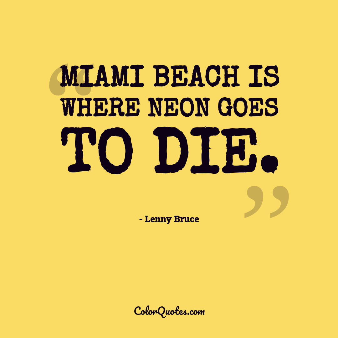 Miami Beach is where neon goes to die.
