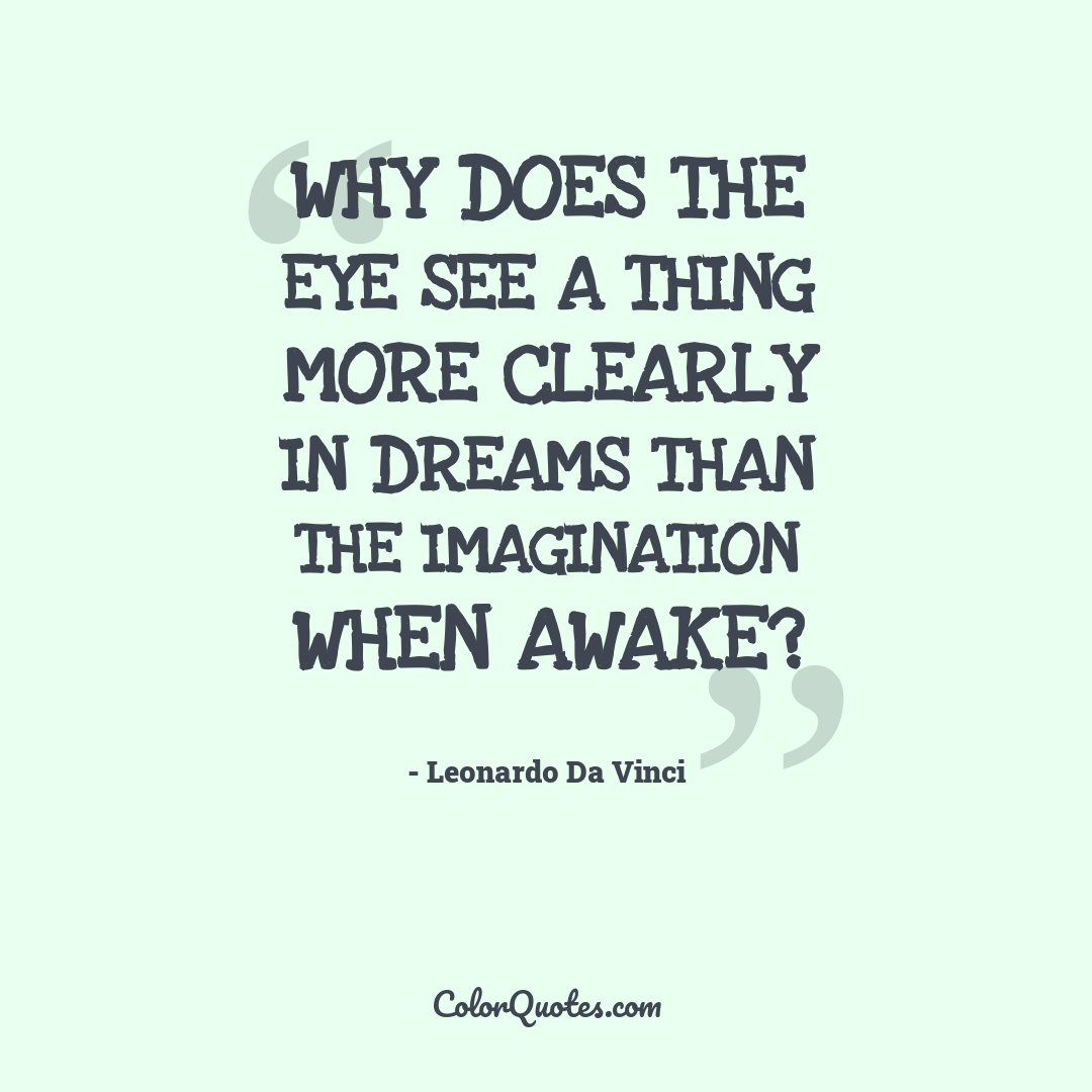 Why does the eye see a thing more clearly in dreams than the imagination when awake?
