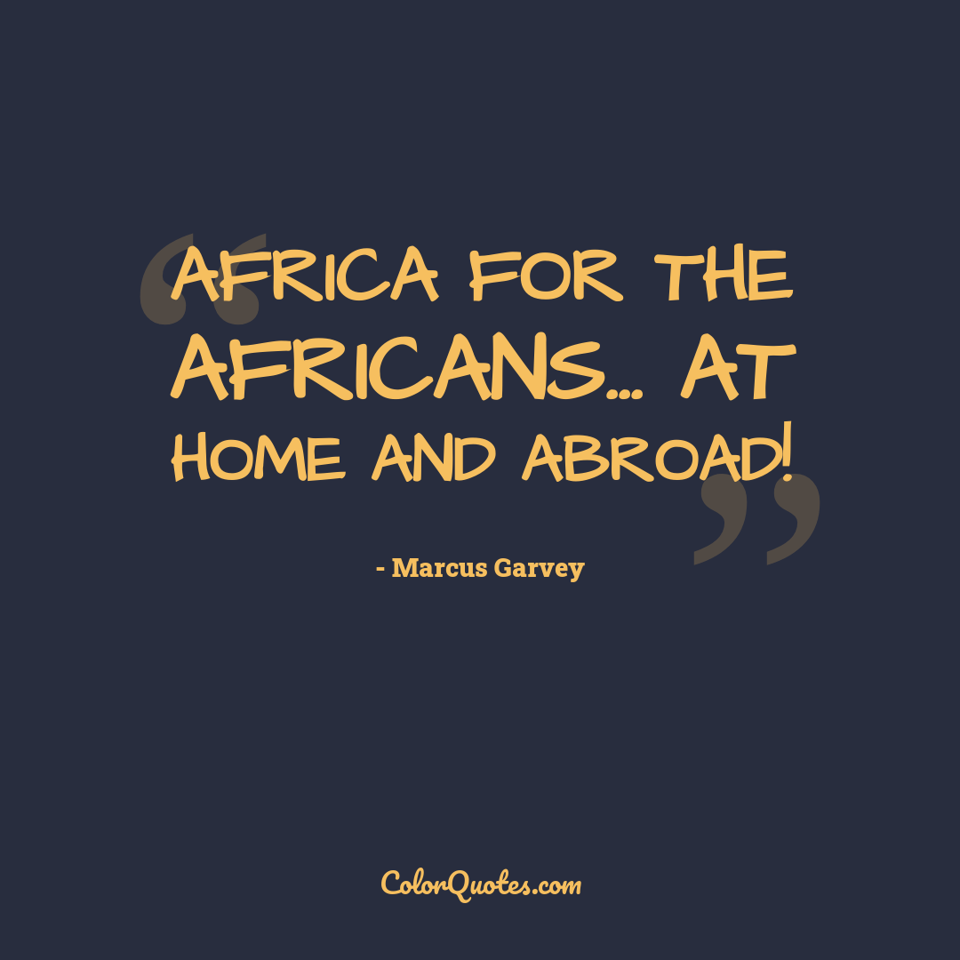 Africa for the Africans... at home and abroad!