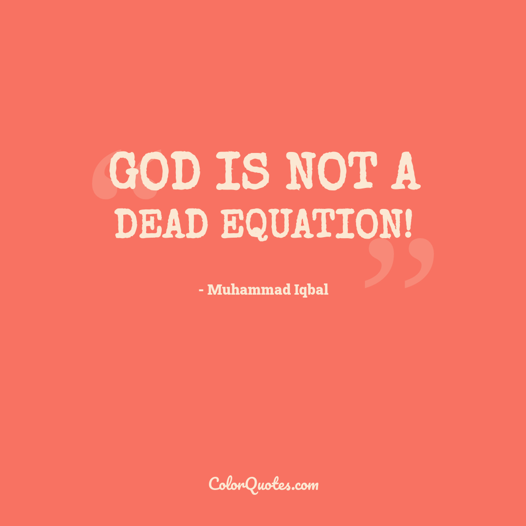 God is not a dead equation!
