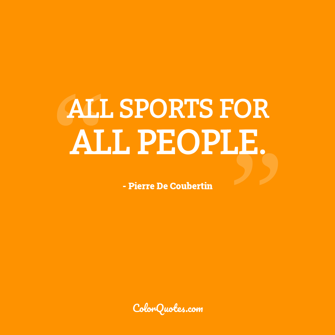 All sports for all people.