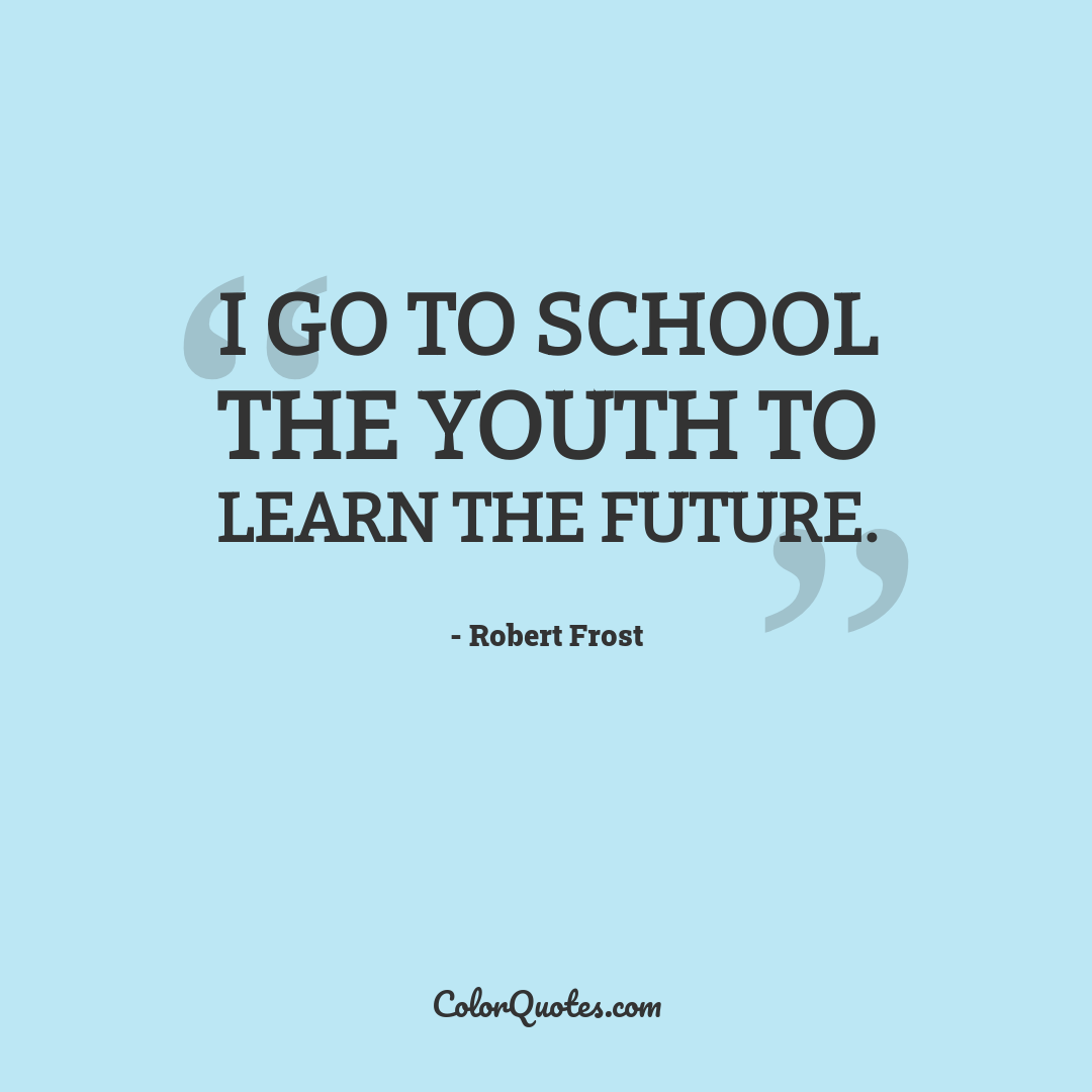 I go to school the youth to learn the future.