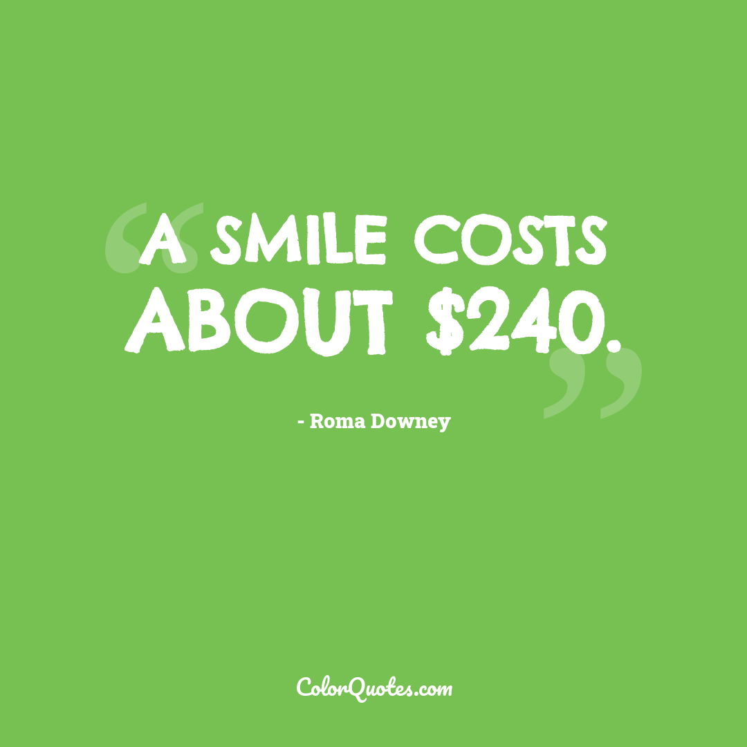 A smile costs about $240.