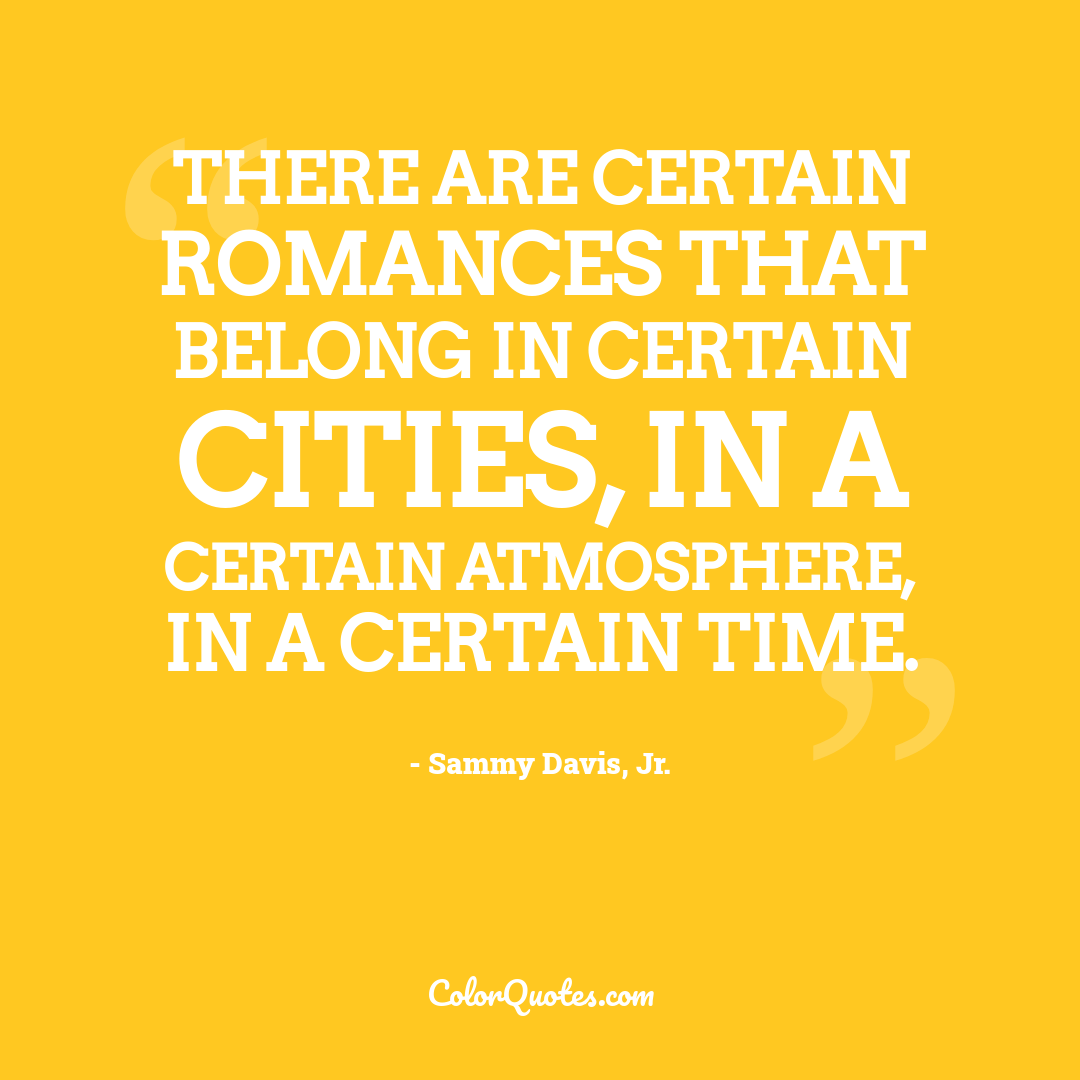 There are certain romances that belong in certain cities, in a certain atmosphere, in a certain time.