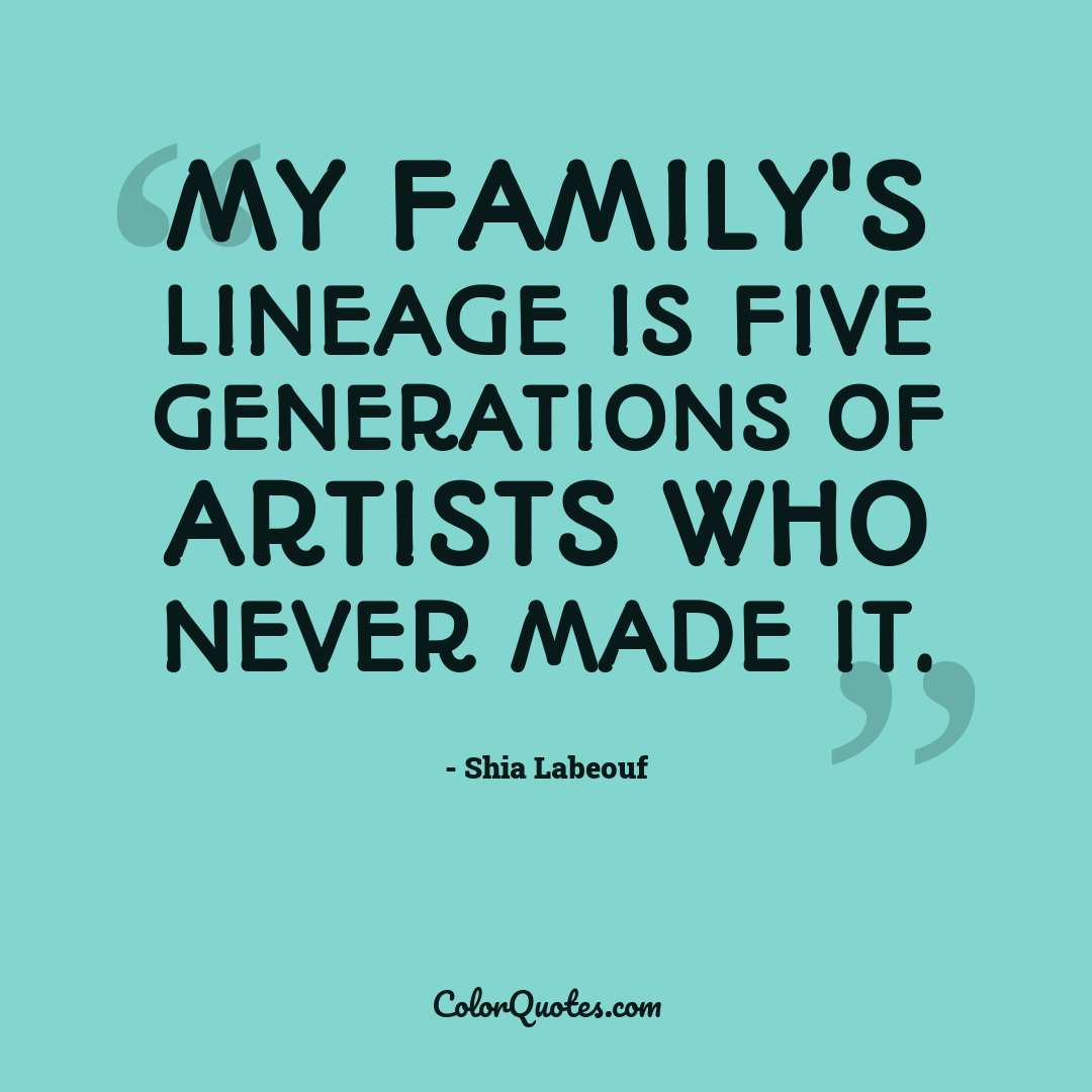 My family's lineage is five generations of artists who never made it.