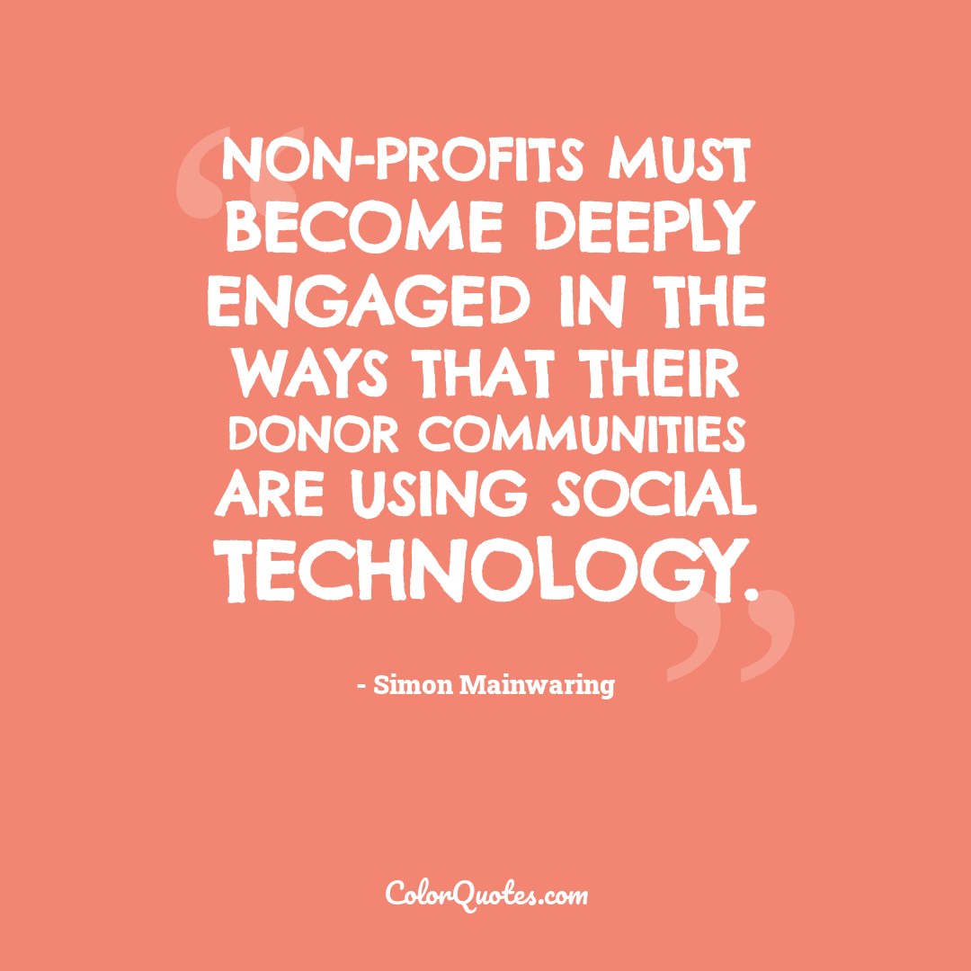 Non-profits must become deeply engaged in the ways that their donor communities are using social technology.