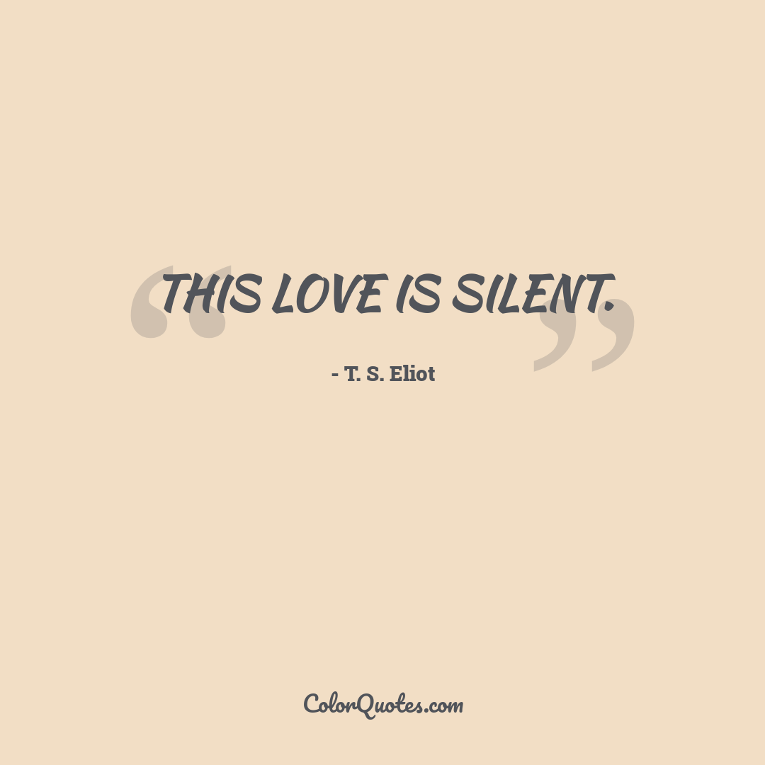 This love is silent.