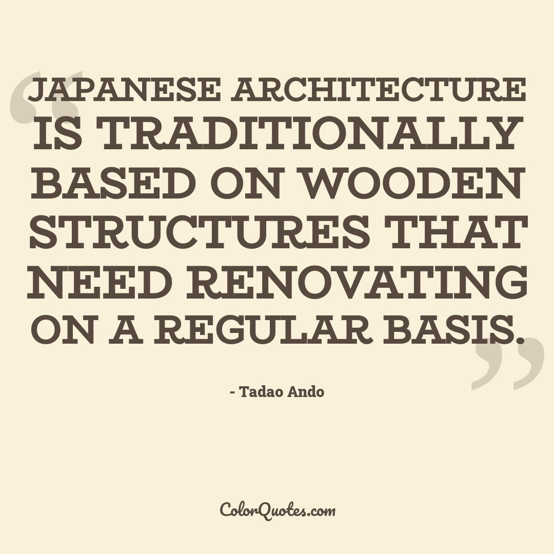 Japanese architecture is traditionally based on wooden structures that need renovating on a regular basis.