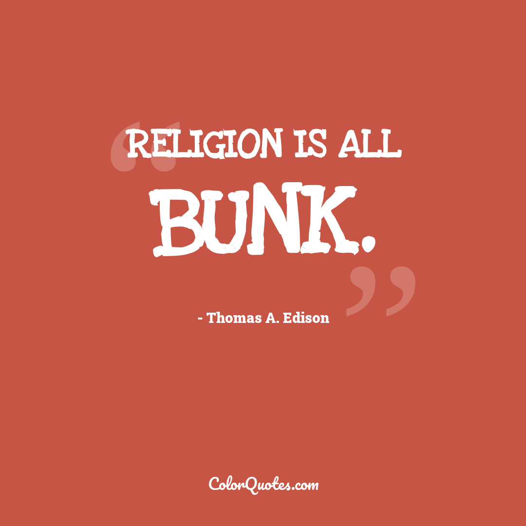 Religion is all bunk.