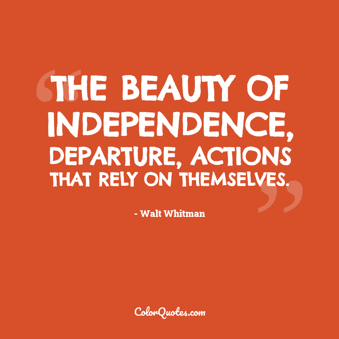 The beauty of independence, departure, actions that rely on themselves.
