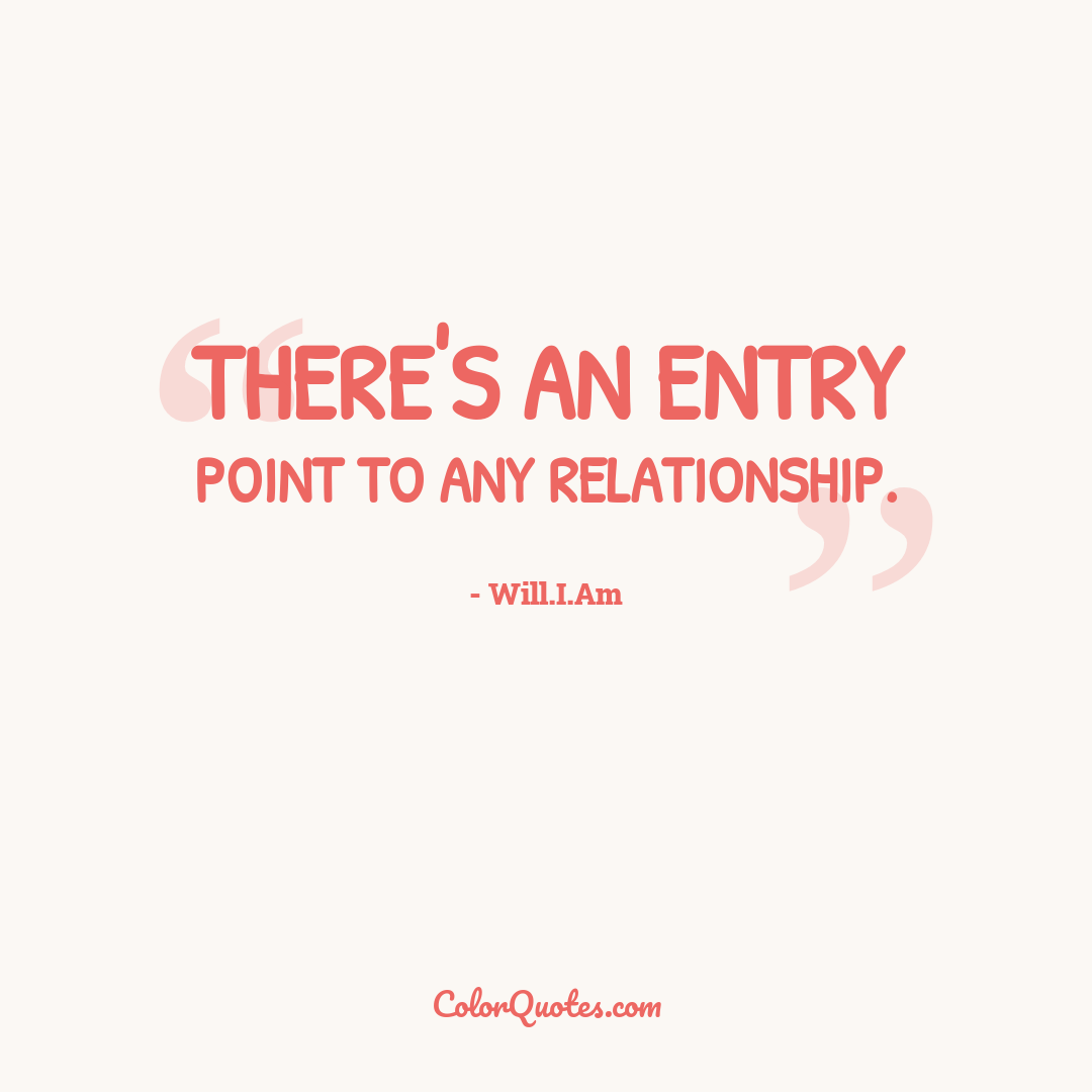 There's an entry point to any relationship.