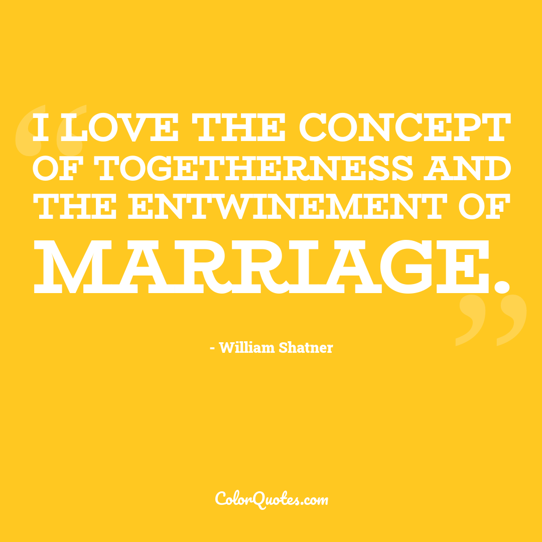I love the concept of togetherness and the entwinement of marriage.
